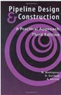 Pipeline Design & Construction: A Practical Approach, Third Edition