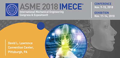 Paper Abstracts Now Being Accepted for IMECE 2018 - ASME